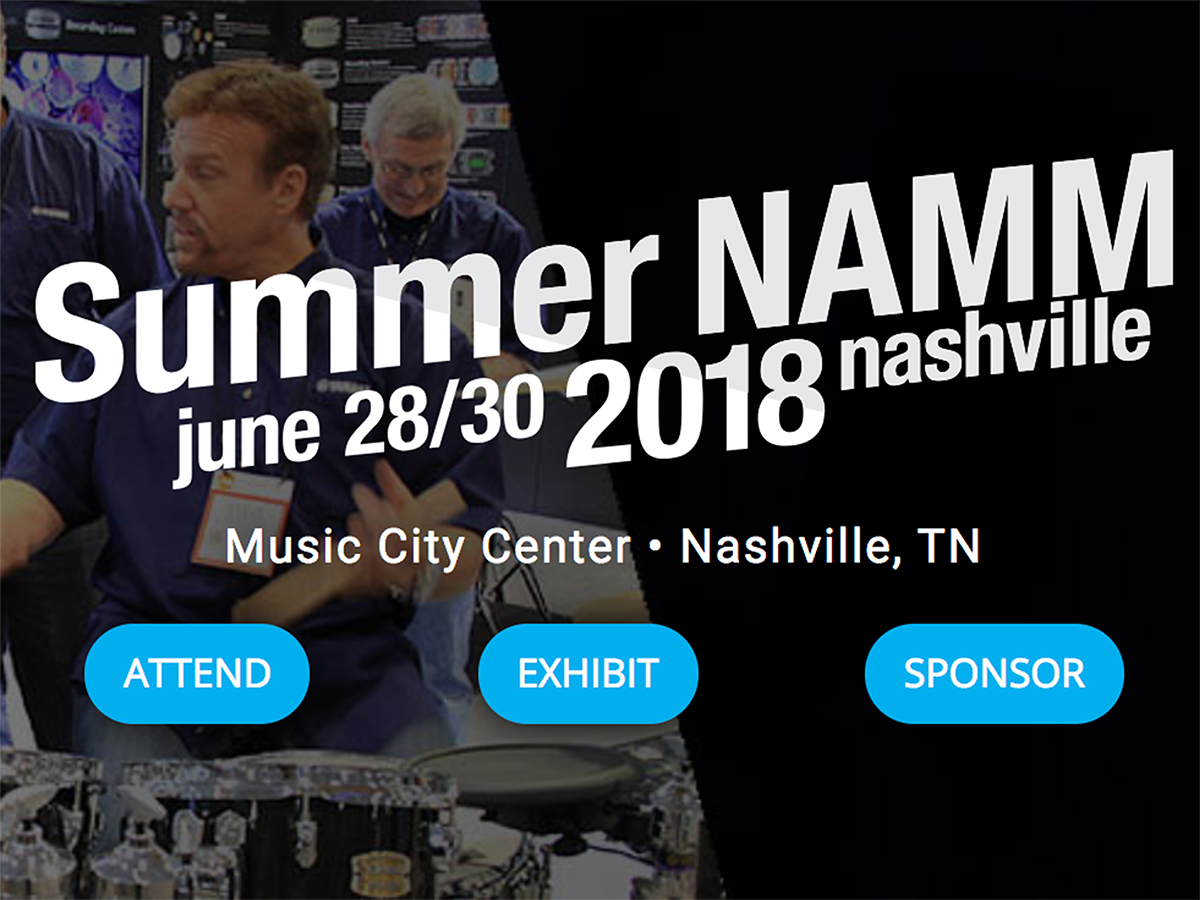 We will be exhibiting at Summer NAMM 2018.